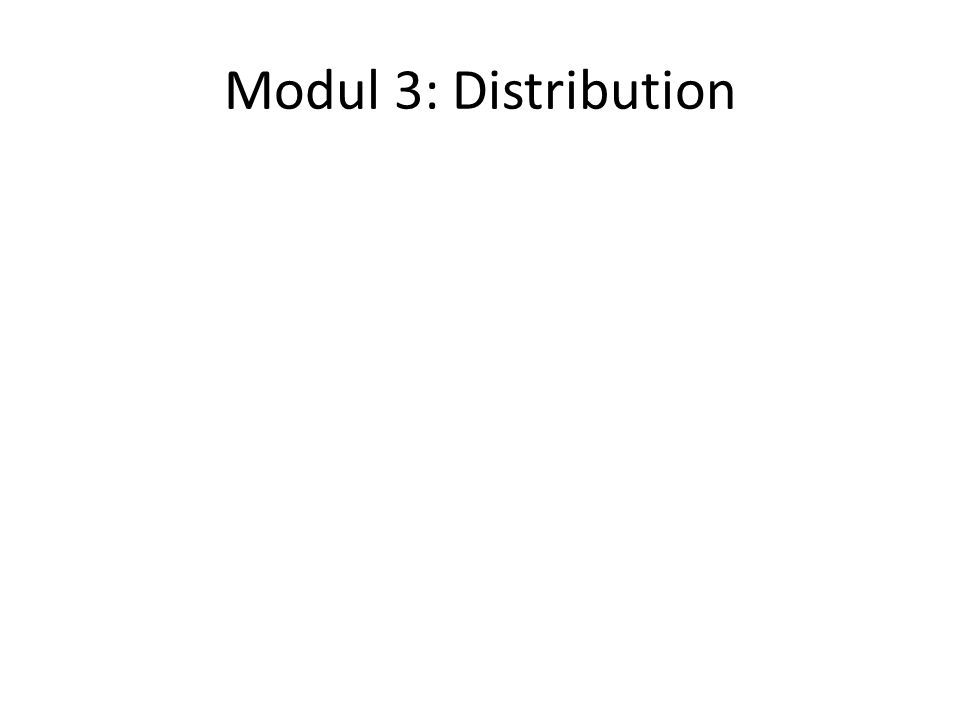 Modul 3: Distribution