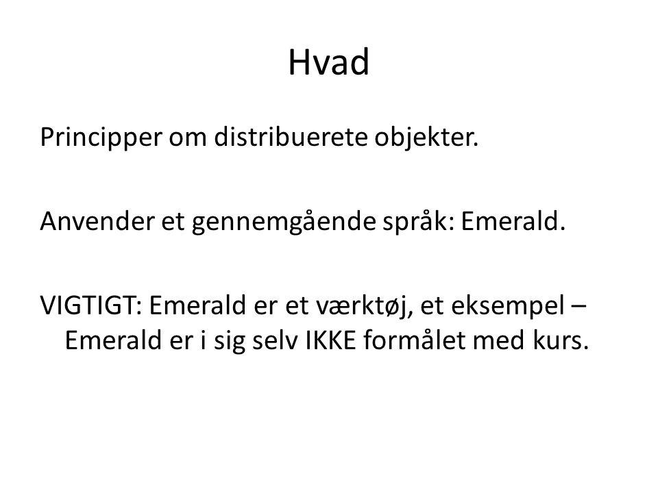 Hvad Principper om distribuerete objekter. Anvender et gennemgående språk: Emerald.