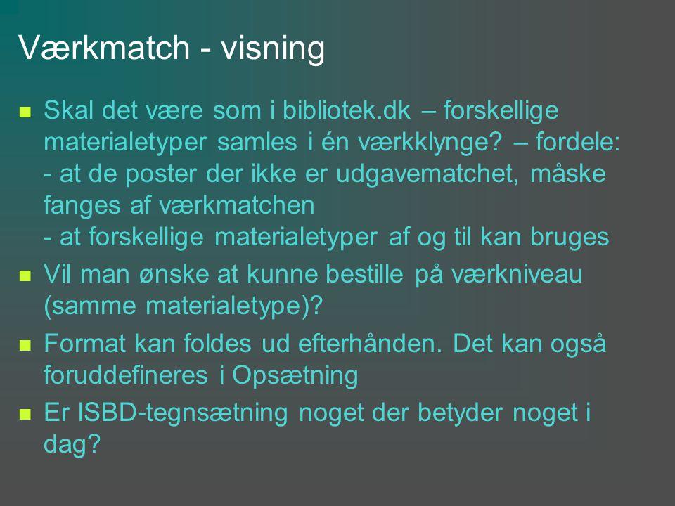 Værkmatch - visning Skal det være som i bibliotek.dk – forskellige materialetyper samles i én værkklynge.