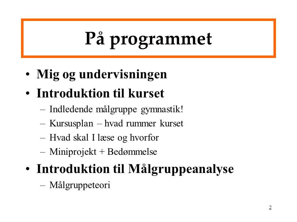 2 På programmet Mig og undervisningen Introduktion til kurset –Indledende målgruppe gymnastik.