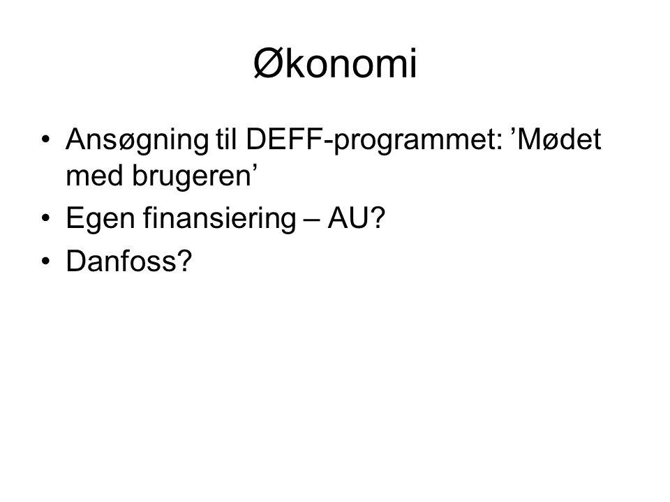 Økonomi Ansøgning til DEFF-programmet: 'Mødet med brugeren' Egen finansiering – AU Danfoss