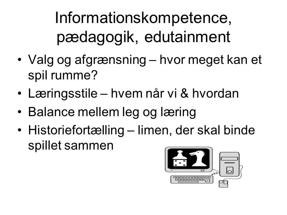 Informationskompetence, pædagogik, edutainment Valg og afgrænsning – hvor meget kan et spil rumme.