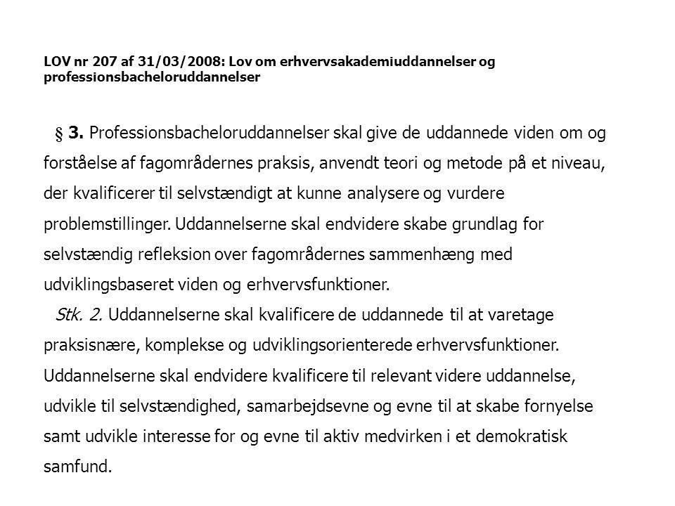 LOV nr 207 af 31/03/2008: Lov om erhvervsakademiuddannelser og professionsbacheloruddannelser § 3.