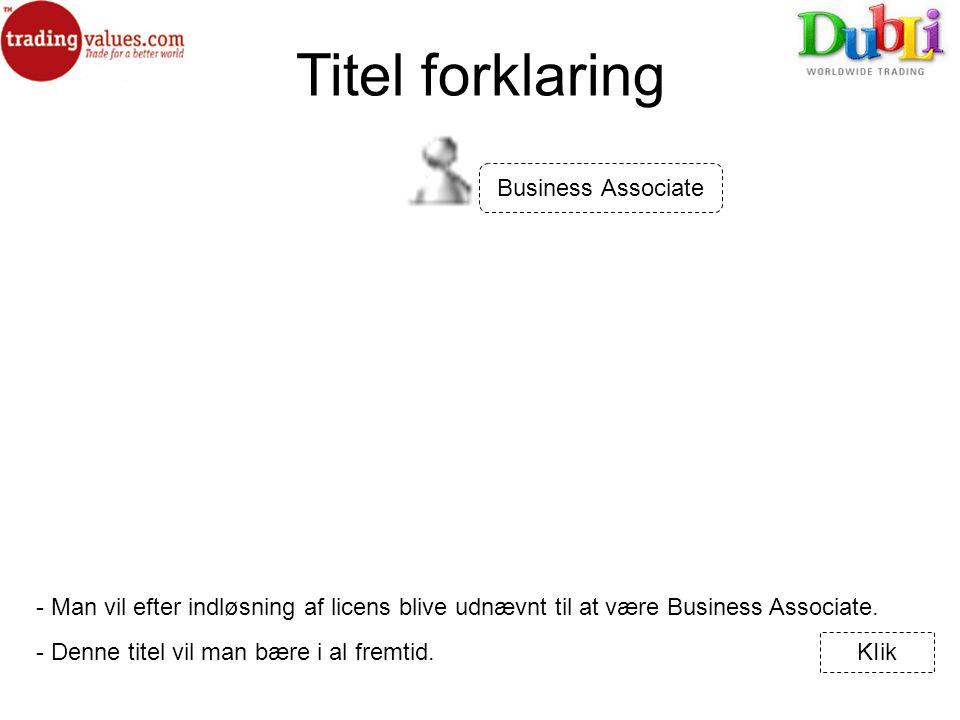 Titel forklaring Business Associate - Man vil efter indløsning af licens blive udnævnt til at være Business Associate.