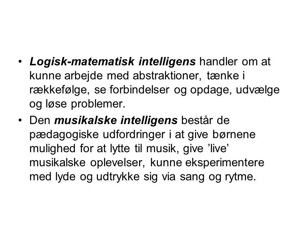 Logisk-matematisk intelligens handler om at kunne arbejde med abstraktioner, tænke i rækkefølge, se forbindelser og opdage, udvælge og løse problemer.