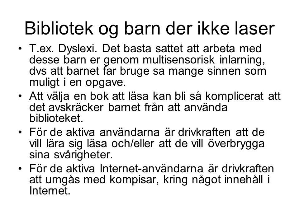 Bibliotek og barn der ikke laser T.ex. Dyslexi.