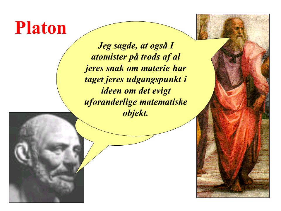 Platon Hvad sagde du.