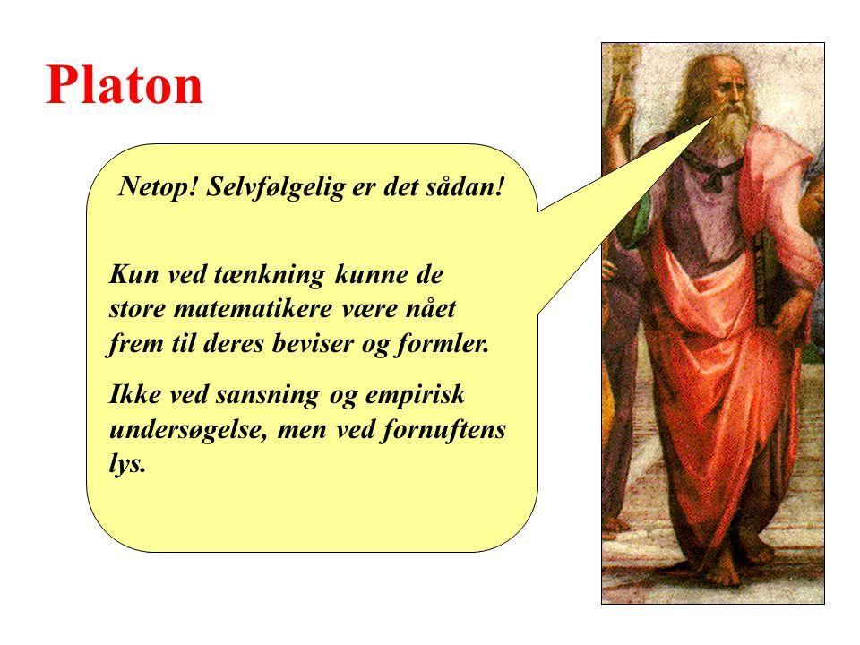 Platon Netop. Selvfølgelig er det sådan.