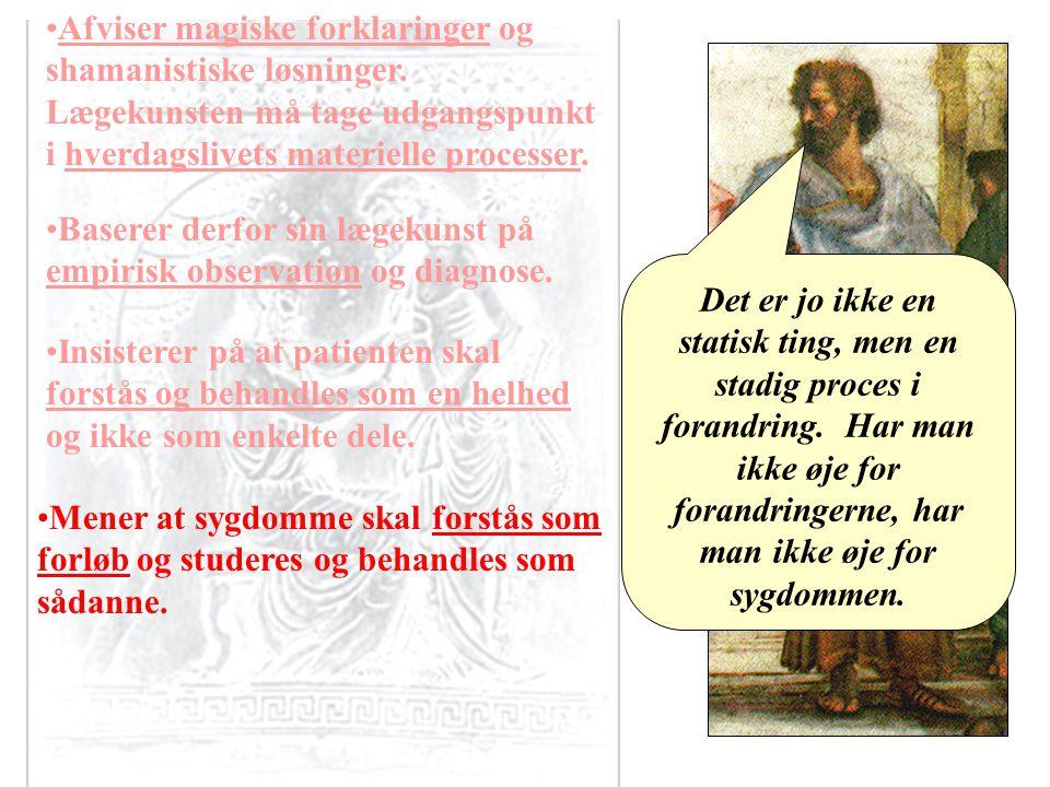Aristoteles Afviser magiske forklaringer og shamanistiske løsninger.