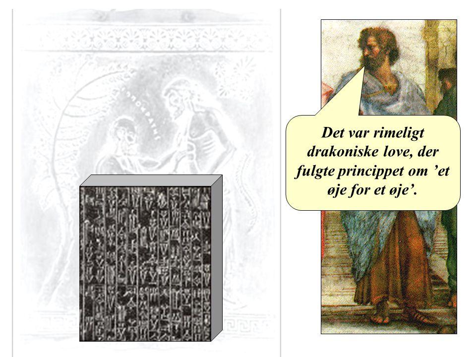 Aristoteles Det var rimeligt drakoniske love, der fulgte princippet om 'et øje for et øje'.