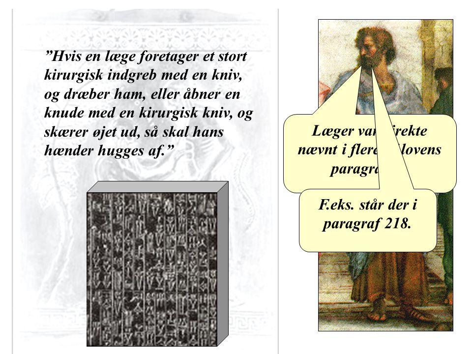 Aristoteles Læger var direkte nævnt i flere af lovens paragraffer.