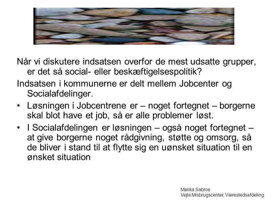 Når vi diskutere indsatsen overfor de mest udsatte grupper, er det så social- eller beskæftigelsespolitik.