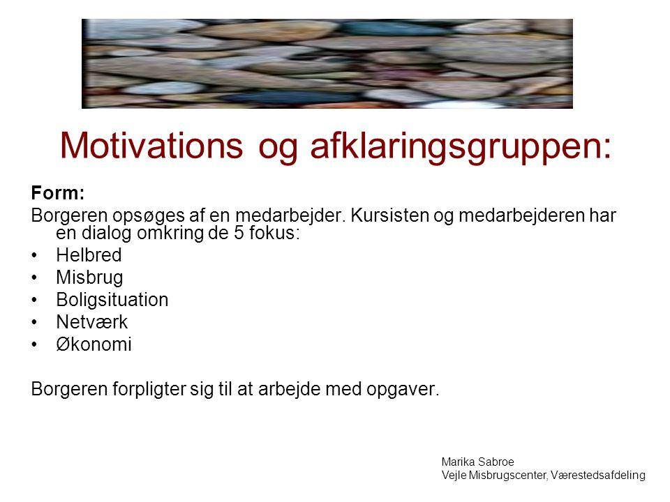 Motivations og afklaringsgruppen: Form: Borgeren opsøges af en medarbejder.