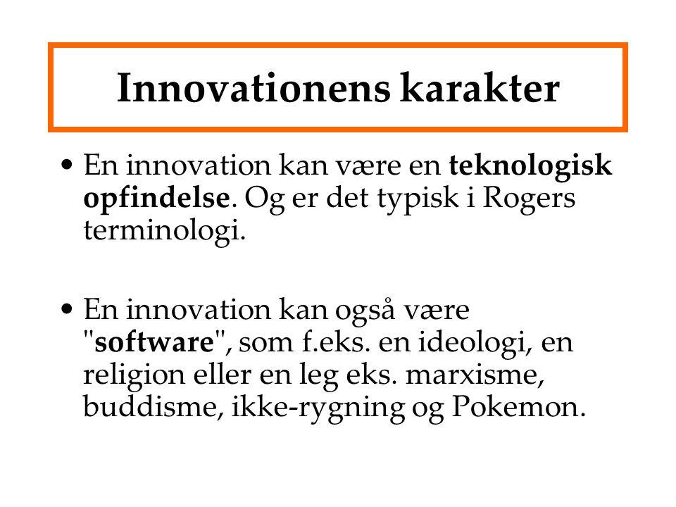 Innovationens karakter En innovation kan være en teknologisk opfindelse.