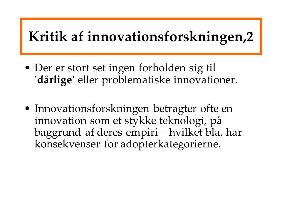 Kritik af innovationsforskningen,2 Der er stort set ingen forholden sig til dårlige eller problematiske innovationer.