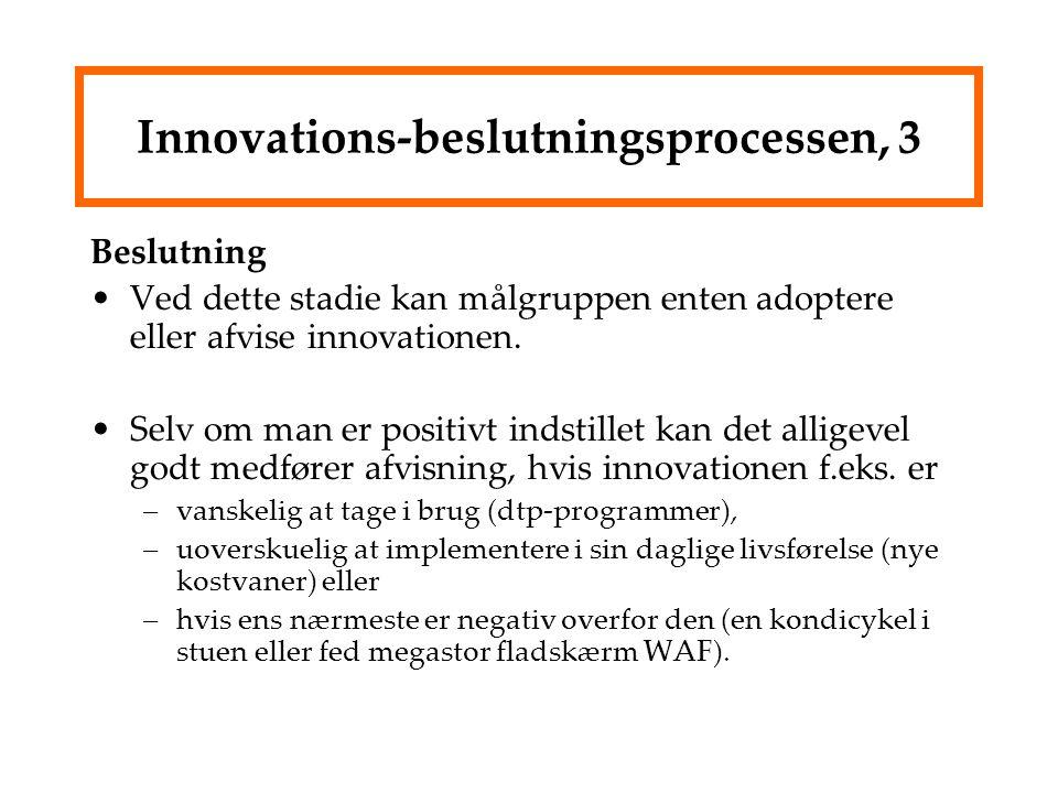 Innovations-beslutningsprocessen, 3 Beslutning Ved dette stadie kan målgruppen enten adoptere eller afvise innovationen.