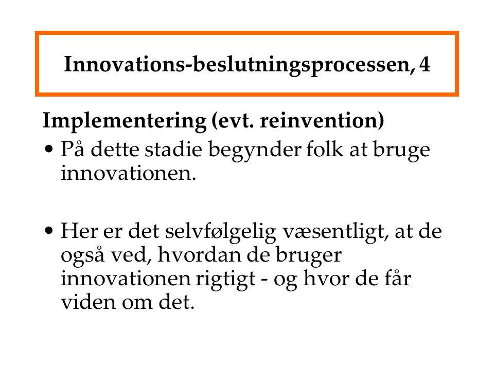 Innovations-beslutningsprocessen, 4 Implementering (evt.