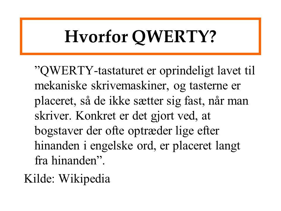 QWERTY-tastaturet er oprindeligt lavet til mekaniske skrivemaskiner, og tasterne er placeret, så de ikke sætter sig fast, når man skriver.