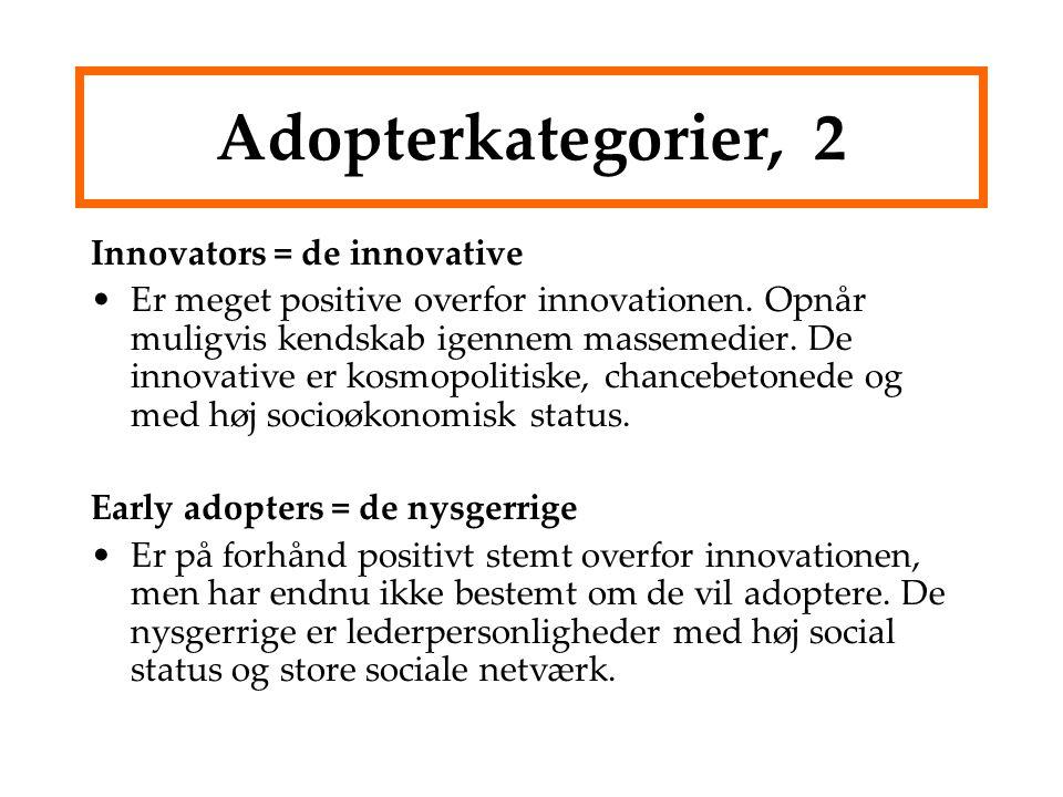 Adopterkategorier, 2 Innovators = de innovative Er meget positive overfor innovationen.