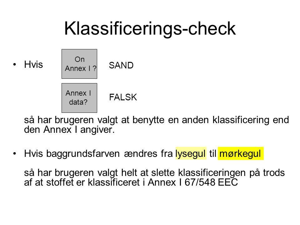 Klassificerings-check Hvis så har brugeren valgt at benytte en anden klassificering end den Annex I angiver.
