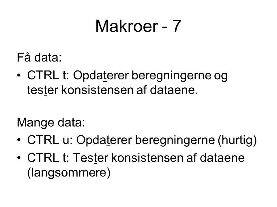 Makroer - 7 Få data: CTRL t: Opdaterer beregningerne og tester konsistensen af dataene.