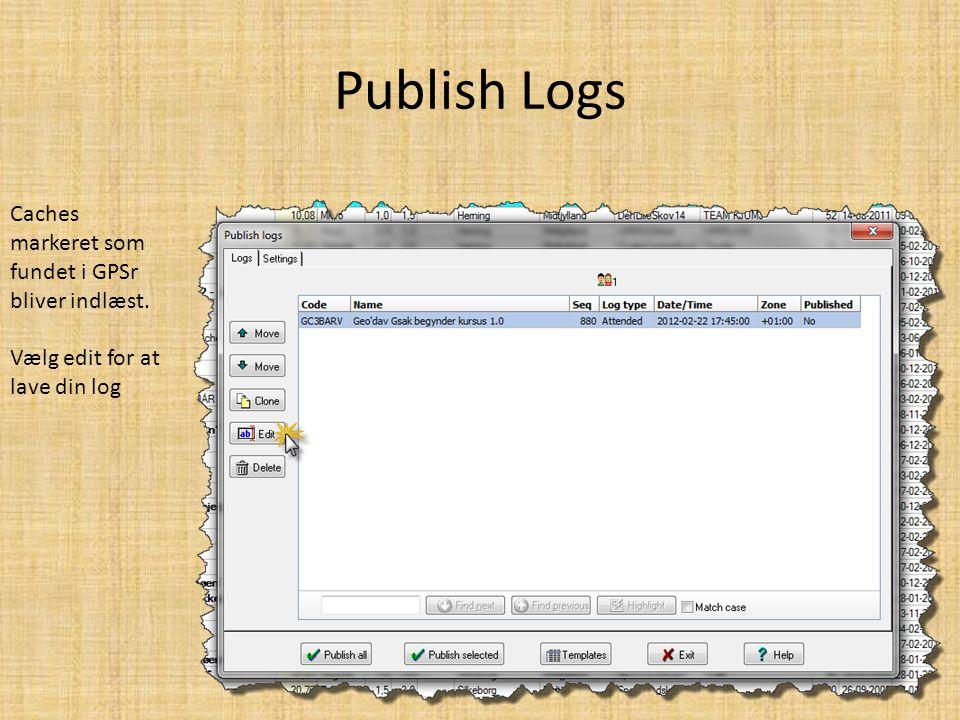 Publish Logs Caches markeret som fundet i GPSr bliver indlæst. Vælg edit for at lave din log