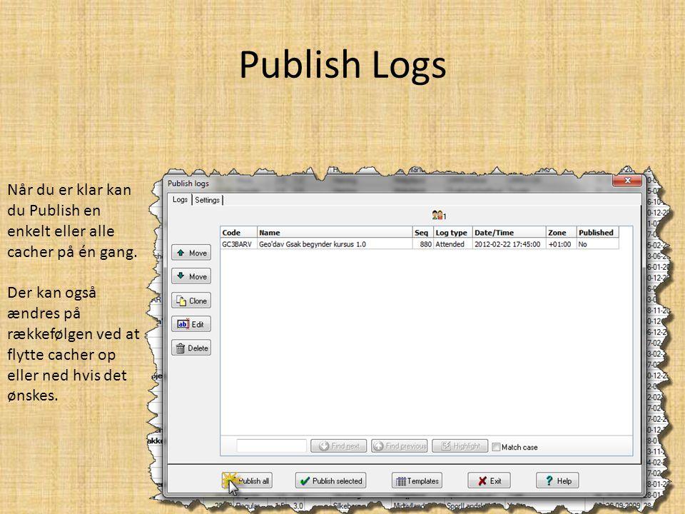 Publish Logs Når du er klar kan du Publish en enkelt eller alle cacher på én gang.