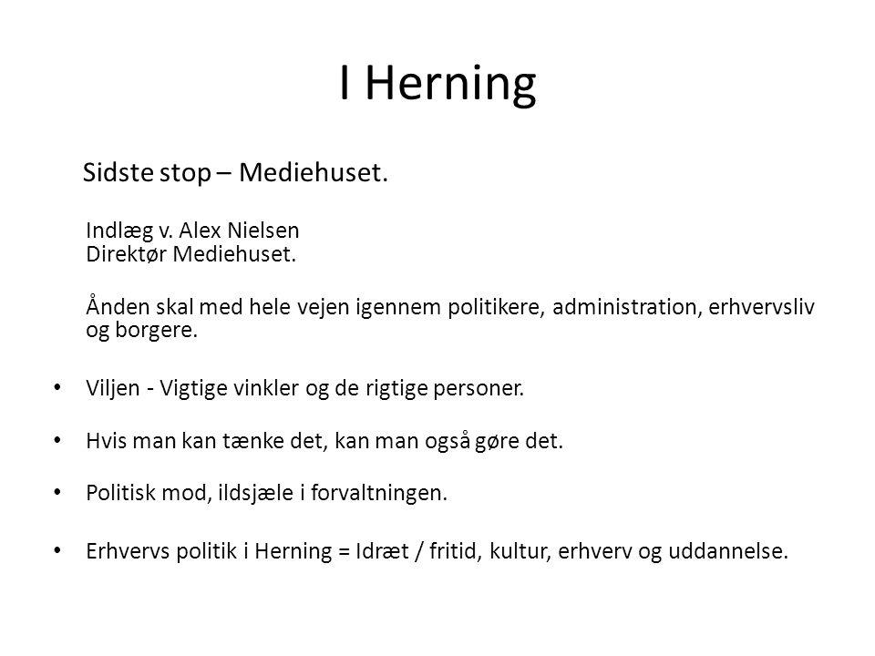 I Herning Sidste stop – Mediehuset.Indlæg v. Alex Nielsen Direktør Mediehuset.