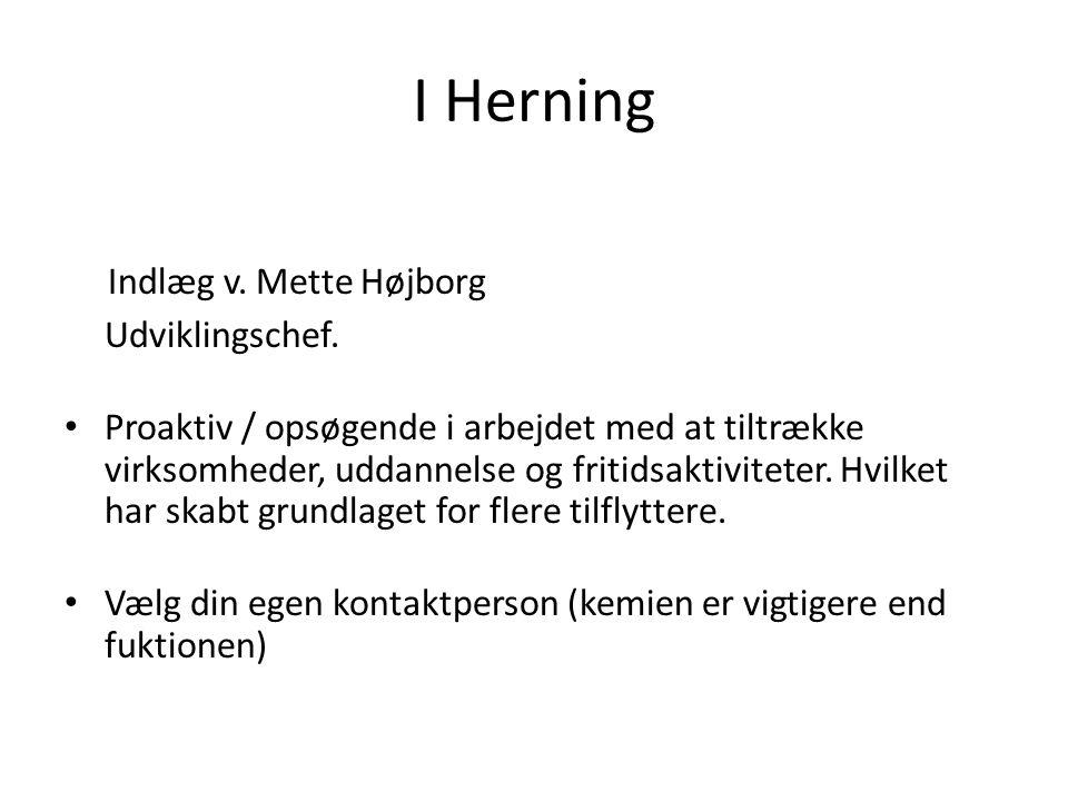 I Herning Indlæg v.Mette Højborg Udviklingschef.