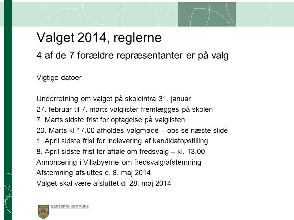 Valget 2014, reglerne 4 af de 7 forældre repræsentanter er på valg Vigtige datoer Underretning om valget på skoleintra 31.