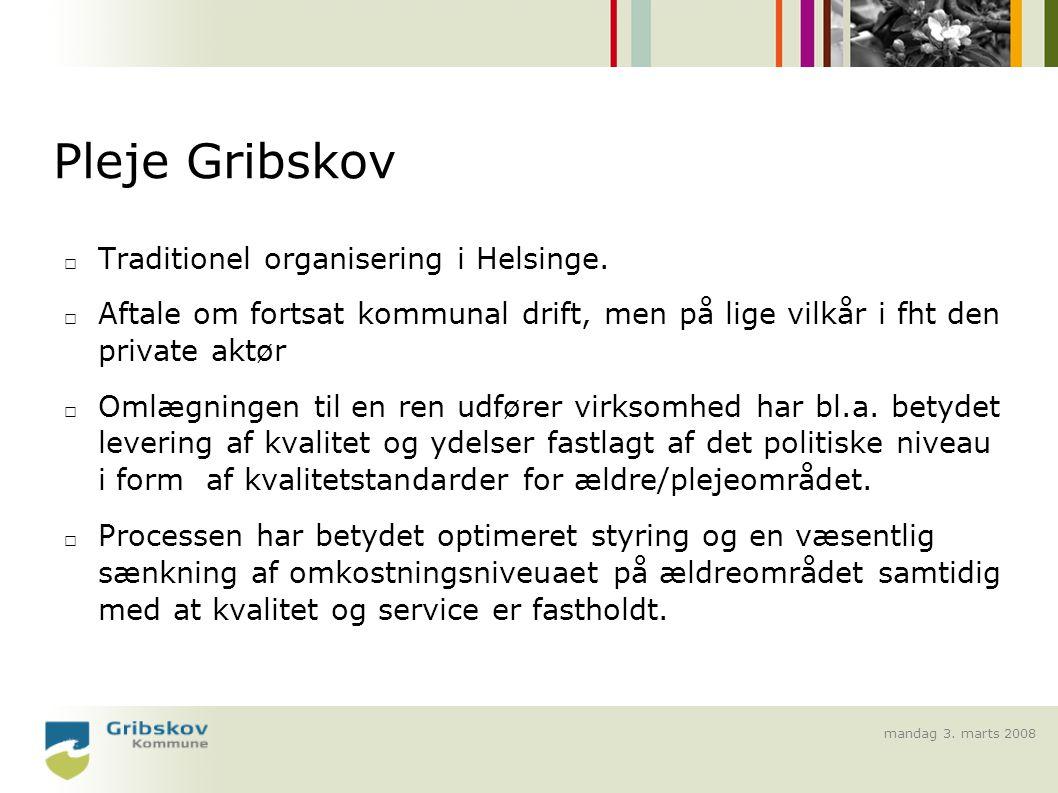 mandag 3. marts 2008 Pleje Gribskov □ Traditionel organisering i Helsinge.