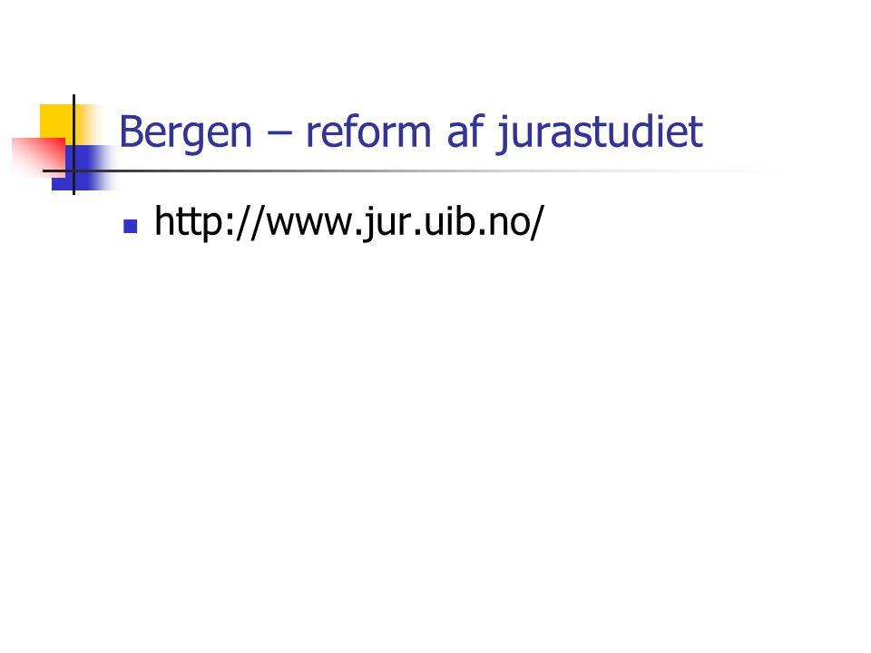 Bergen – reform af jurastudiet http://www.jur.uib.no/