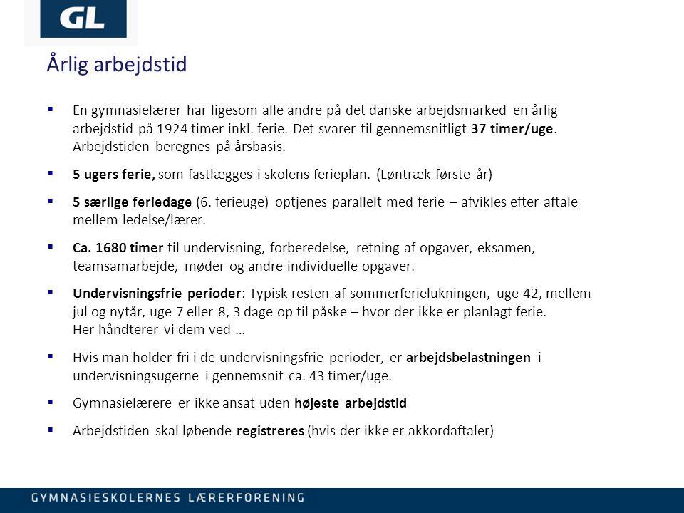 5 Årlig arbejdstid  En gymnasielærer har ligesom alle andre på det danske arbejdsmarked en årlig arbejdstid på 1924 timer inkl.