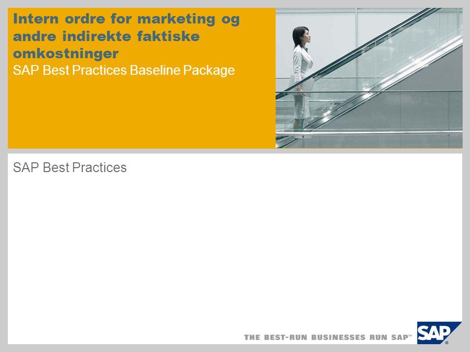 Intern ordre for marketing og andre indirekte faktiske omkostninger SAP Best Practices Baseline Package SAP Best Practices