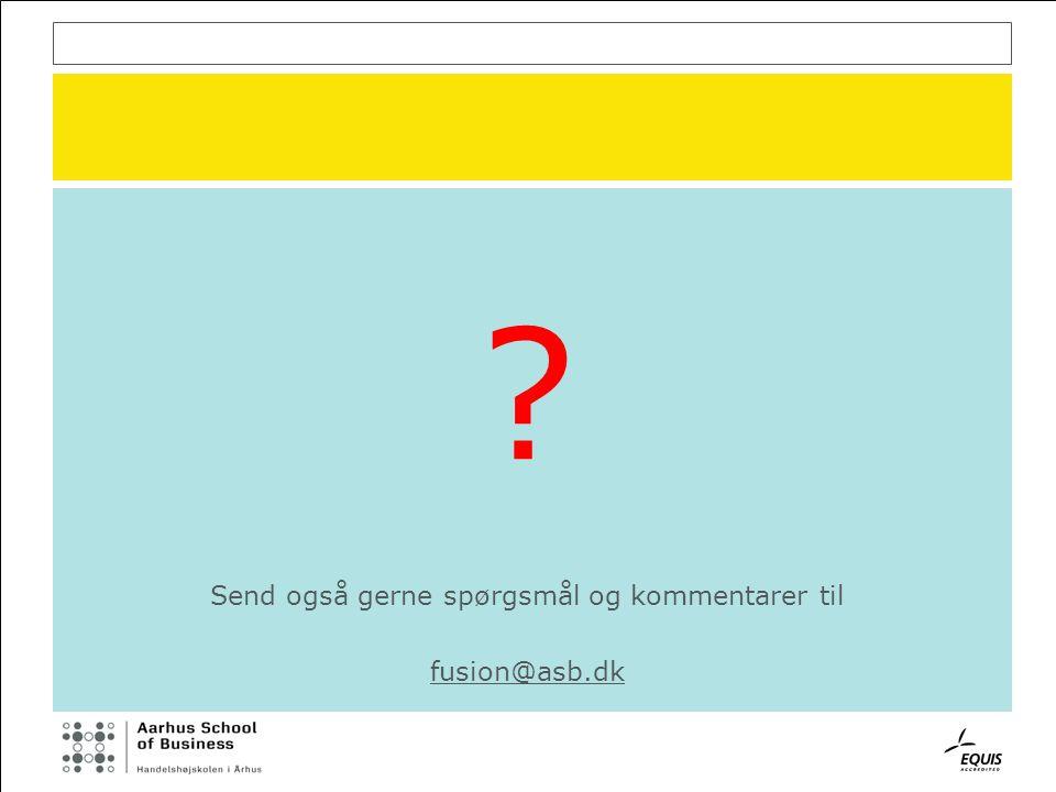 Send også gerne spørgsmål og kommentarer til fusion@asb.dk