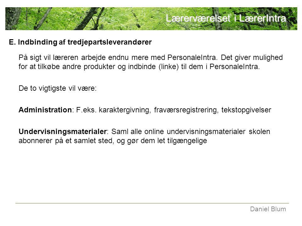 E. Indbinding af tredjepartsleverandører På sigt vil læreren arbejde endnu mere med PersonaleIntra.