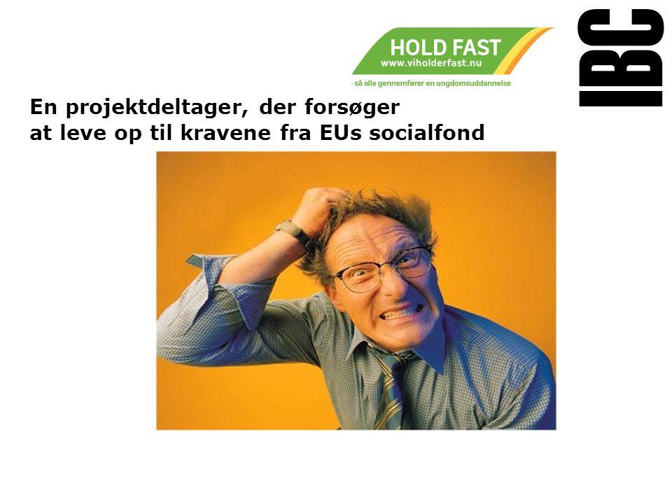Tekstslide med bullets Brug 'Forøge / Formindske indryk' for at skifte mellem de forskellige niveauer En projektdeltager, der forsøger at leve op til kravene fra EUs socialfond www.ibc.dk