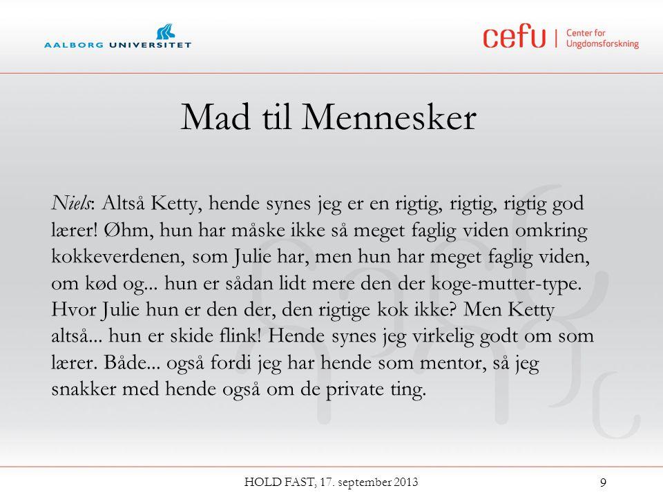 Mad til Mennesker Niels: Altså Ketty, hende synes jeg er en rigtig, rigtig, rigtig god lærer.