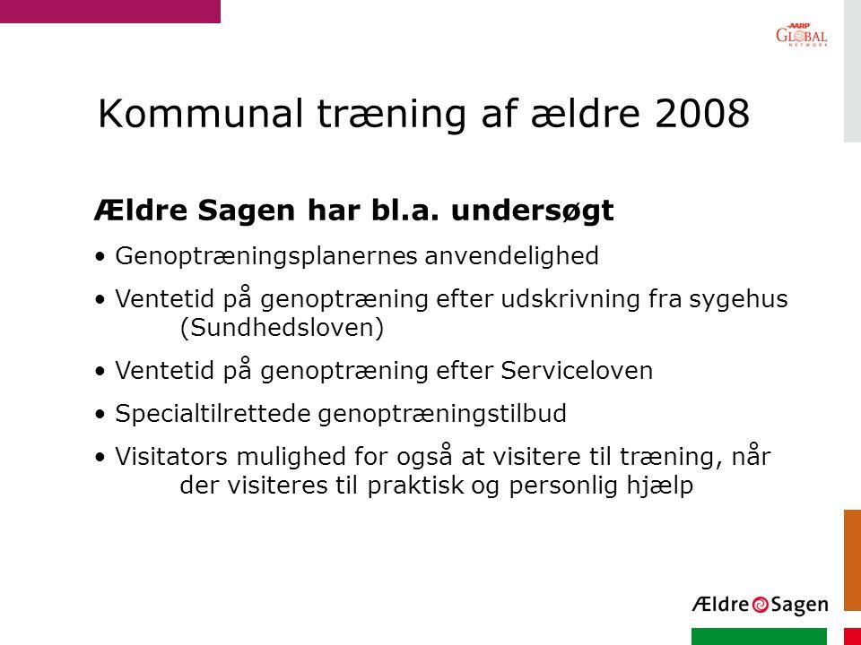 Kommunal træning af ældre 2008 Ældre Sagen har bl.a.