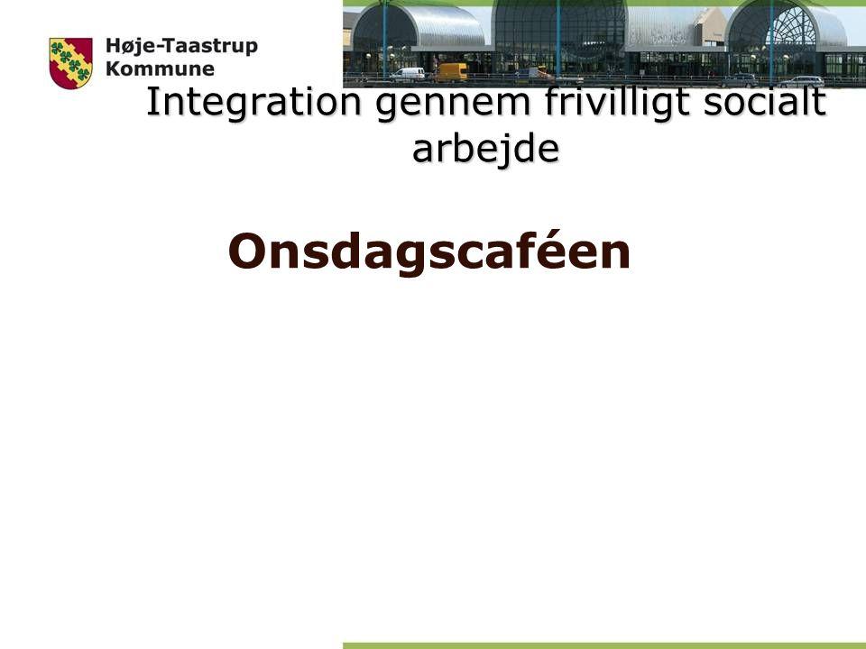 Integration gennem frivilligt socialt arbejde Onsdagscaféen