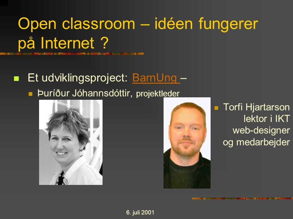 6. juli 2001 Open classroom – idéen fungerer på Internet .