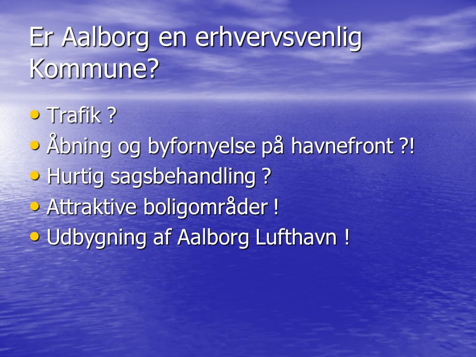 Er Aalborg en erhvervsvenlig Kommune. Trafik . Trafik .
