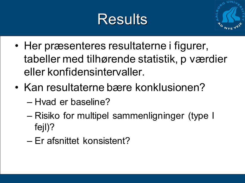 Results Her præsenteres resultaterne i figurer, tabeller med tilhørende statistik, p værdier eller konfidensintervaller.