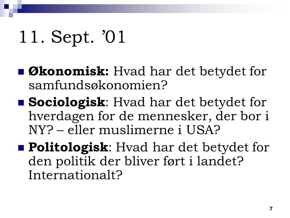 7 11. Sept. '01 Økonomisk: Hvad har det betydet for samfundsøkonomien.