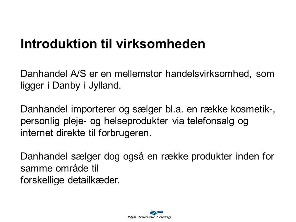 Introduktion til virksomheden Danhandel A/S er en mellemstor handelsvirksomhed, som ligger i Danby i Jylland.