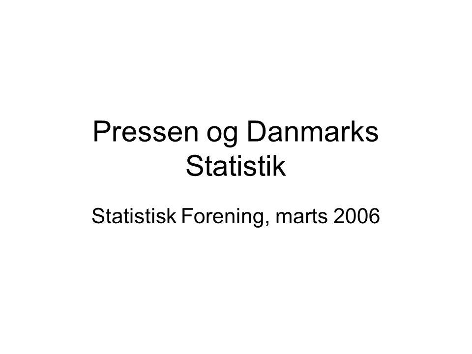 Pressen og Danmarks Statistik Statistisk Forening, marts 2006