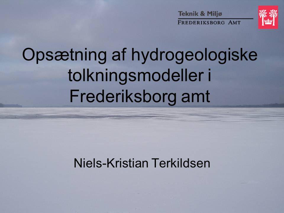 Opsætning af hydrogeologiske tolkningsmodeller i Frederiksborg amt Niels-Kristian Terkildsen