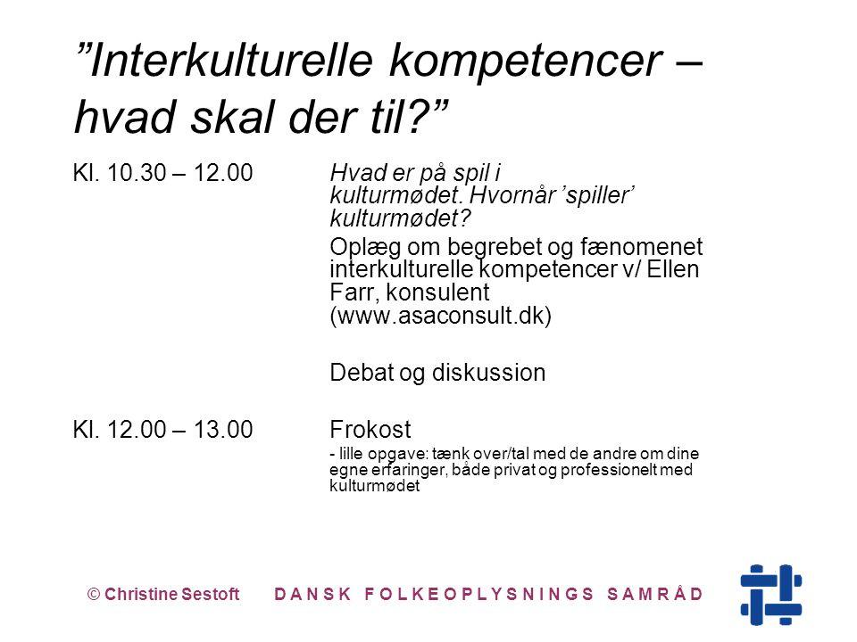Kl. 10.30 – 12.00 Hvad er på spil i kulturmødet. Hvornår 'spiller' kulturmødet.