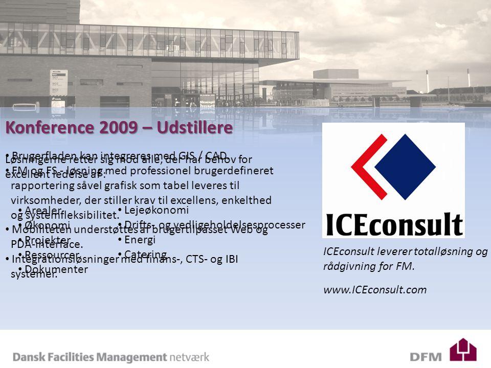 DFM – Årsberetning 2008 Konference 2009 – Udstillere ICEconsult leverer totalløsning og rådgivning for FM.