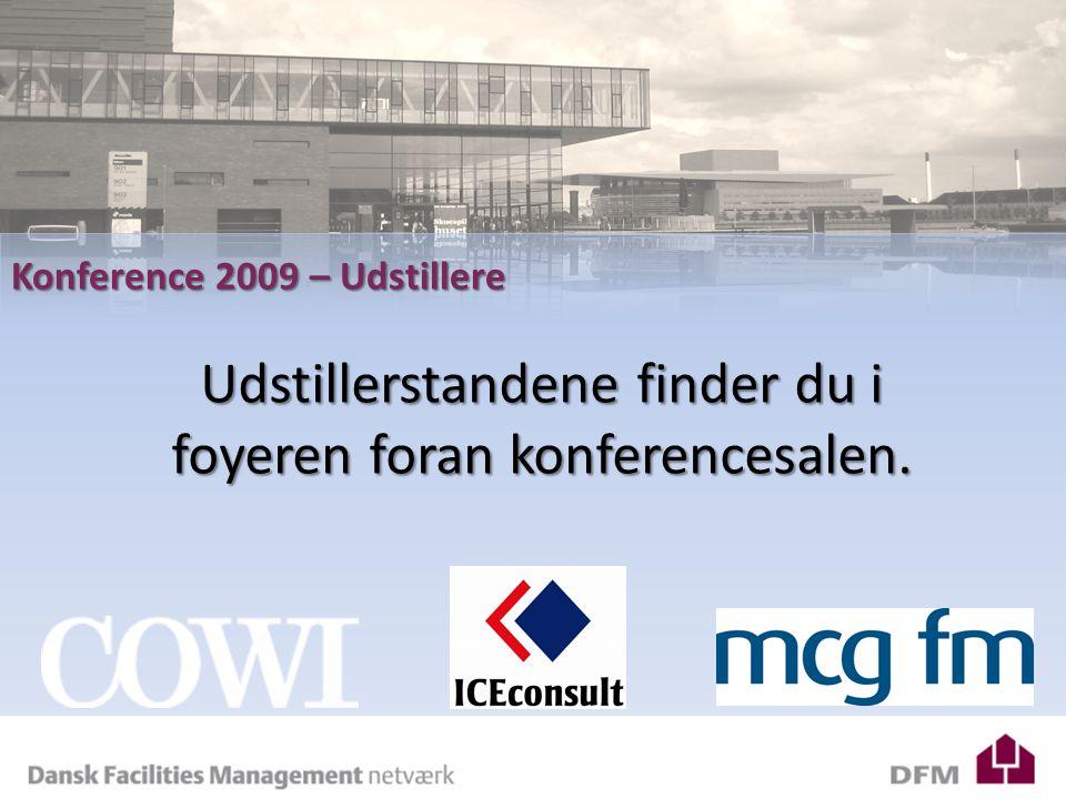 DFM – Årsberetning 2008 Konference 2009 – Udstillere Udstillerstandene finder du i foyeren foran konferencesalen.
